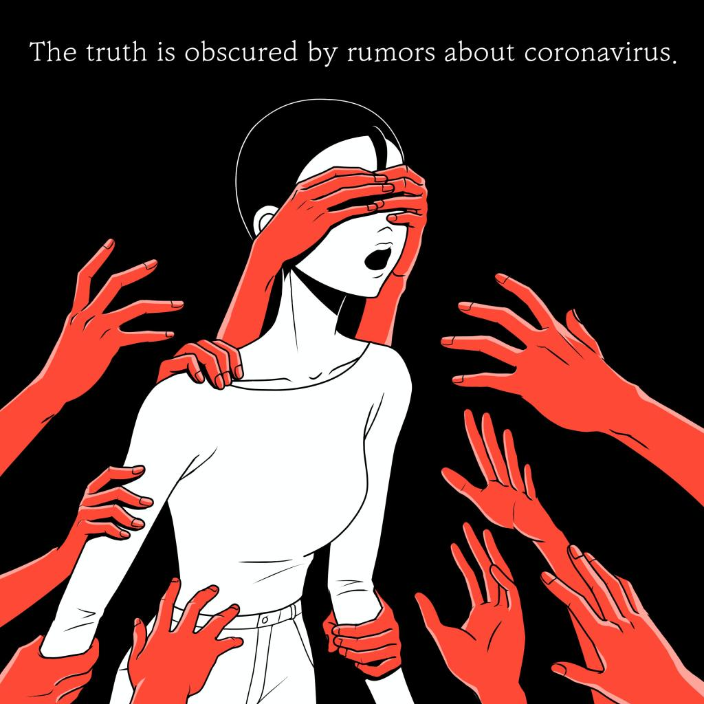 "illustration with the text ""the truth is obscured by rumors about coronavirus,"" and with the image of a woman being blindfolded by many different hands reaching out to her"