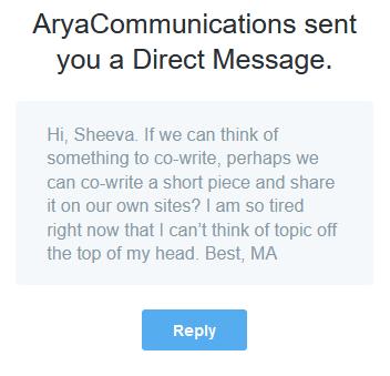 screenshot of a Direct Message in Twitter, regarding a proposed work collaboration, between Sheeva Azma and Monisha Arya
